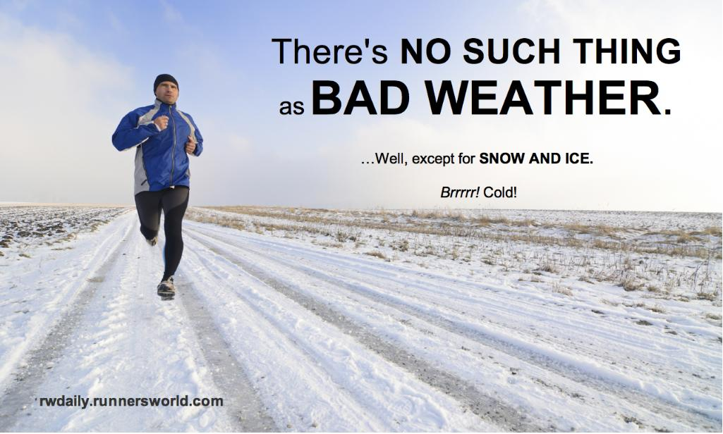 Bad Weather Quotes Funny: Touché Runner's World